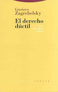 portada El Derecho Dúctil: Ley, Derechos, Justicia (Estructuras y Procesos. Derecho) (libro en EspañolISBN: 8481640719. ISBN-13: 9788481640717176 p. ; 23x15 cm. 6ª, 2005 edición (2002).)