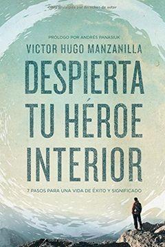 portada Despierta tu Heroe Interior: 7 Pasos Para una Vida de Exito y Significado