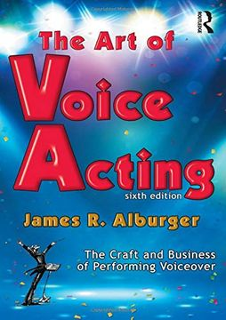 portada The art of Voice Acting: The Craft and Business of Performing for Voiceover (libro en Inglés)