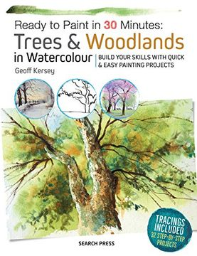portada Ready to Paint in 30 Minutes: Trees & Woodlands in Watercolour: Build Your Skills With Quick & Easy Painting Projects (libro en Inglés)