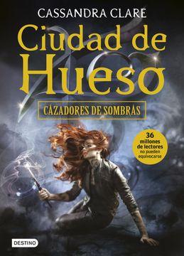 portada Cazadores de Sombra 1: Ciudad de Hueso
