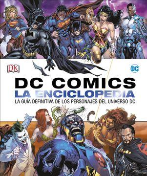 portada Dc Comics la Enciclopedia: La Guía Definitiva de los Personajes del Universo dc