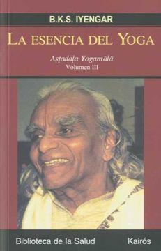 portada La Esencia del Yoga Iii: Astadala Yogamala. Volumen iii (Biblioteca de la Salud)
