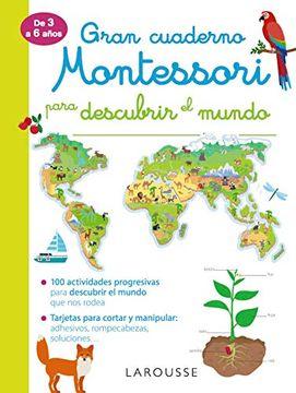 portada Gran Cuaderno Montessori Para Descubrir el Mundo (Larousse - Infantil