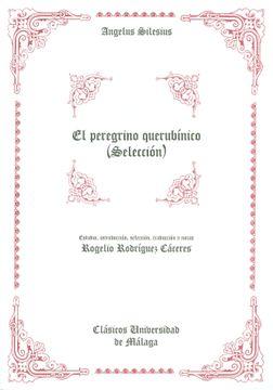 portada El Peregrino Querubínico (Selección) Estudio Comparativo: La Mística de Angelus Silesius en la Obra de Jorge Luis Borges