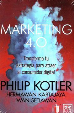 portada Marketing 4. 0. Transforma tu Estrategia Para Atraer al Consumidor Digital
