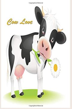 """portada Cow Love: 124 Page Softcover, has Blank Pages With a cow Border, College Rule Composition (6"""" x 9 """") Calf With Flower (libro en inglés)"""