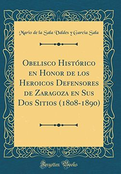 portada Obelisco Histórico en Honor de los Heroicos Defensores de Zaragoza en sus dos Sitios