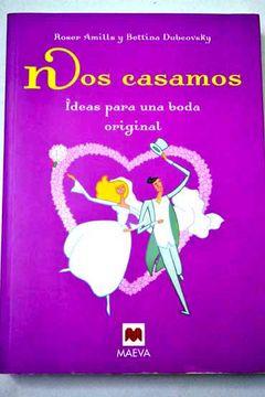portada Nos Casamos: Ideas Para Una Boda Original