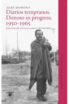 portada Diarios Tempranos. Donoso in Progress, 1950-1965