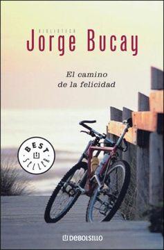 portada El Camino de la Felicidad (libro en Español    * ISBN / Código de Barras: 9789875662018    * Peso (en gramos): 142    * Sello / Editorial: DeBols!llo)
