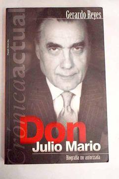portada Don Julio Mario: Biografía no autorizada del hombre más poderoso de Colombia