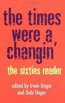 portada The Times Were a Changin': The Sixties Reader (libro en Inglés)