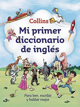 portada Mi Primer Diccionario de Inglés (mi Primer Collins): Para Leer, Escribir y Hablar Mejor