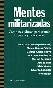 portada Mentes Militarizadas: Cómo nos Educan Para Asumir la Guerra y la Violencia (Más Madera)