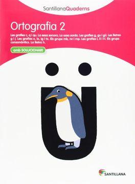 portada Ortografia 2 Santillana Quaderns - 9788468003481 (libro en Catalán)