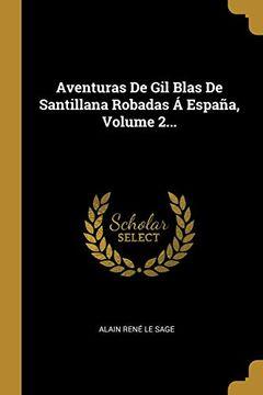 portada Aventuras de gil Blas de Santillana Robadas a Espana, Volume 2.