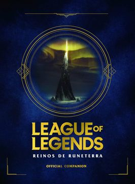 portada League of Legends. Reinos de Runaterra (no Ficción Ilustrados)