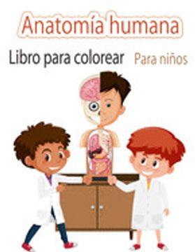 portada Anatomía Humanalibro Para Colorear Para Niños: Mi Primer Libro Para Colorear de las Partes del Cuerpo Humano y de la Anatomía Humana Para Niños (Libros de Actividades Para Niños)