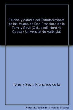 portada edición y estudio del entretenimiento de las musas de don francisco de la torre y sevil