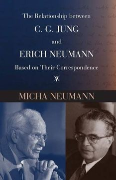 portada The Relationship between C. G. Jung and Erich Neumann Based on Their Correspondence