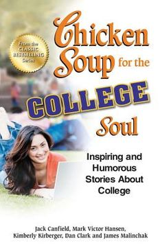 portada chicken soup for the college soul: inspiring and humorous stories about college