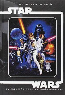 portada Stars Wars. La Creación de la Trilogía Original