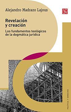 portada Revelación y Creación: Los Fundamentos Teológicos de la Dogmática Jurídica