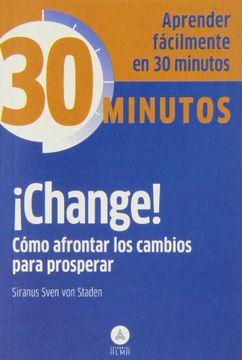 portada Change! Cómo Afrontar los Cambios Para Prosperar