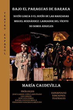 portada Sueño Lorca o el Sueño de las Manzanas-Miguel Hernández: Labrador del Viento-No Somos Ángeles (Teatro Español)