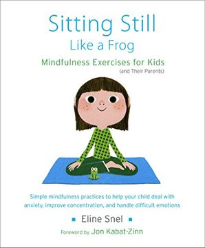 portada Sitting Still Like a Frog: Mindfulness Exercises for Kids (And Their Parents) (libro en Inglés)