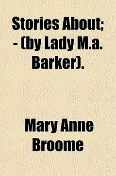 portada stories about; - (by lady m.a. barker) - (by lady m.a. barker).