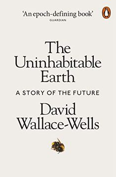 portada The Uninhabitable Earth: A Story of the Future (libro en Inglés)