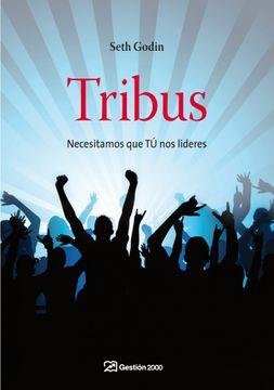 portada Tribus: Necesitamos que tú nos Lideres