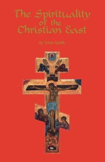 spirituality of the christian east,a systematic handbook