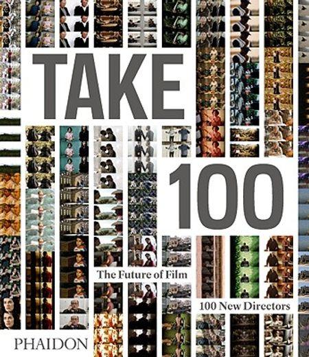take 100,the future of film: 100 new directors