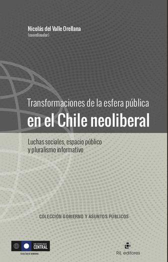 Transformaciones De La Esfera Pública En El Chile Neoliberal