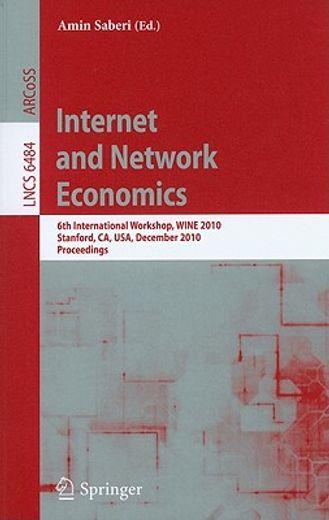 internet and network economics,6th international workshop, wine 2010 stanford, ca, usa, december 13-17, 2010 proceedings