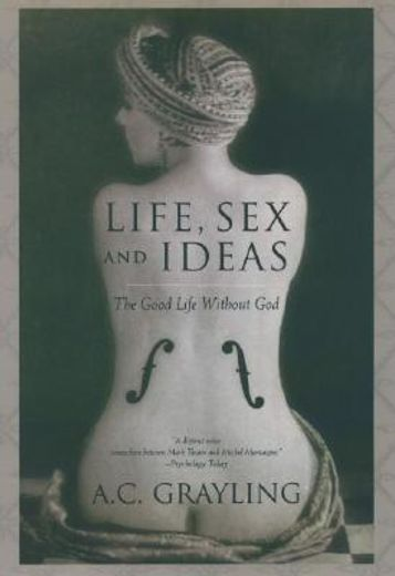 life, sex and ideas,the good life without god