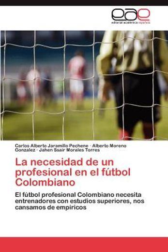 la necesidad de un profesional en el f tbol colombiano
