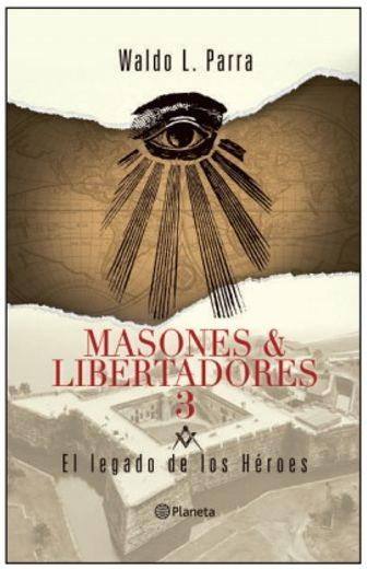 Masones & Libertadores 3. El Legado de los Heroes