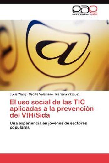 el uso social de las tic aplicadas a la prevenci n del vih/sida