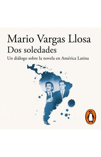 Dos soledades. Un diálogo sobre la novela en América latina