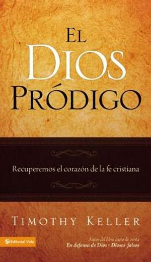 el dios prodigo/ the prodigal god