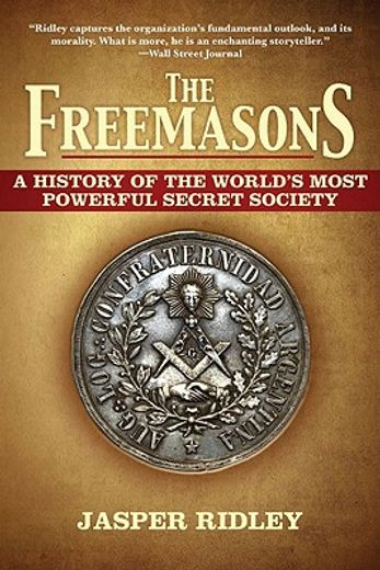 the freemasons,a history of the world`s most powerful secret society