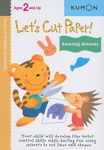 let`s cut paper! amazing animals,ages 3 and up