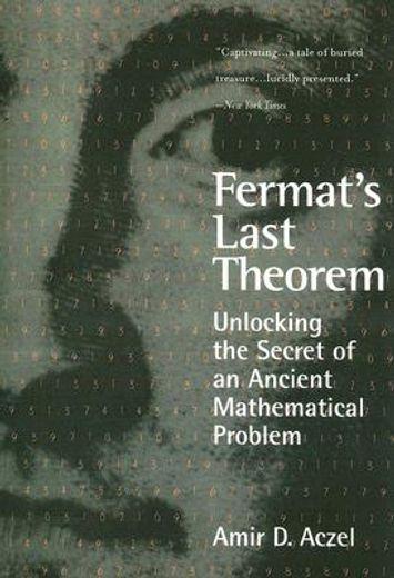 fermat´s last theorem,unlocking the secret of an ancient mathematical problem