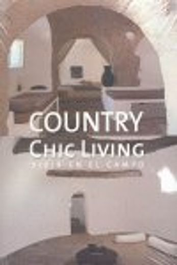 country chic living. vivir en el campo