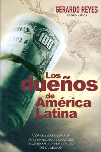 los duenos de america latina / the owners of latin america