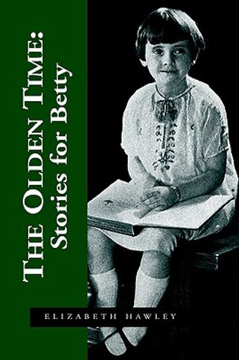 the olden time,stories for betty